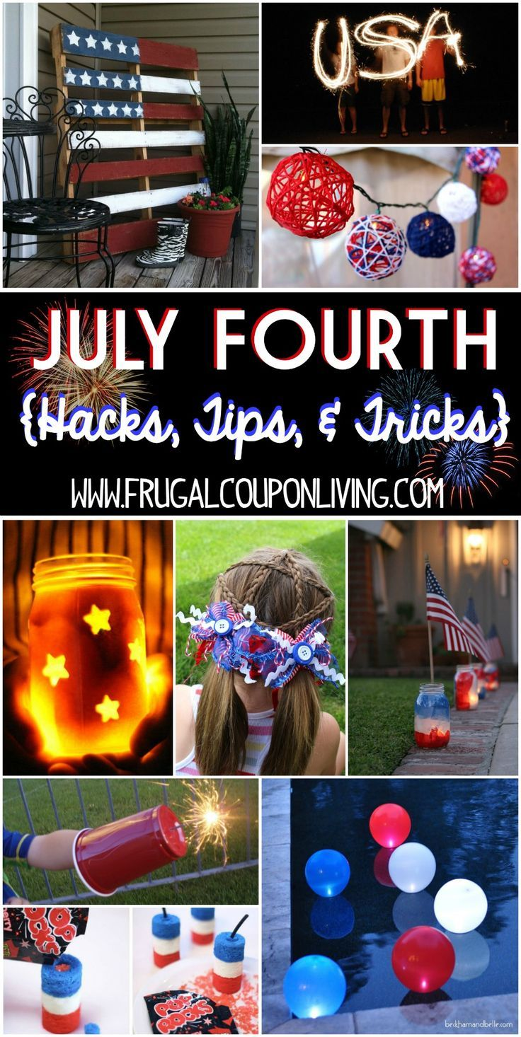 July Fourth Hacks, Tips & Tricks - Ideas for your Fourth of July Party and firew...