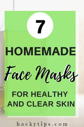 7 Homemade Face Masks for Healthy and Clear Skin