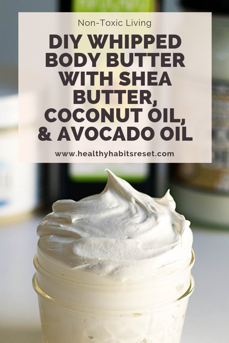 DIY Whipped Body Butter with Shea Butter, Coconut Oil, and Avocado Oil