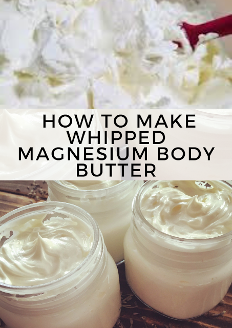 How To Make Whipped Magnesium Body Butter